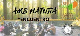 20 de Junio 2021 – Amb Natura «Encuentro»